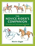 The Novice Rider's Companion: Principles and Techniques Explained