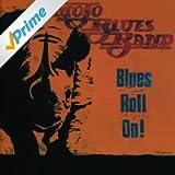 Blues Roll On!