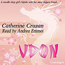 Udon (       UNABRIDGED) by Catherine Cruzan Narrated by Andrea Emmes