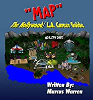 """MAP"" The Hollywood/L.A. Career Guide"
