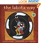 Lakota Way: Native American Wisdom on...