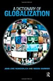 img - for A Dictionary of Globalization by Jens-Uwe Wunderlich (2007-09-30) book / textbook / text book