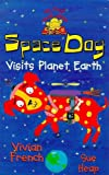 Space Dog Visits Planet Earth (My First Read Alones) (0340713666) by French, Vivian