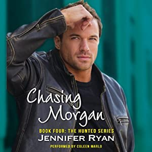 Chasing Morgan: Book Four: The Hunted Series | [Jennifer Ryan]