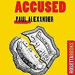 Accused | Paul Alexander