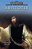 img - for Aristotle: The Father of Logic (The Greatest Greek Philosophers) book / textbook / text book