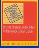 img - for Tried and True: Lessons, Strategies, and Activities for Teaching Secondary English by Joe Antinarella (2003-01-13) book / textbook / text book