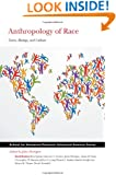 Anthropology of Race: Genes, Biology, and Culture (School for Advanced Research Advanced Seminar Series)