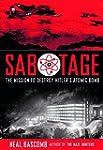 Sabotage: The Mission to Destroy Hitl...