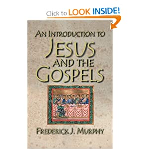An Introduction to Jesus and the Gospels Frederick J. Murphy