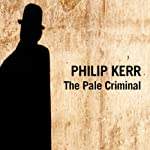 The Pale Criminal (       UNABRIDGED) by Philip Kerr Narrated by Jeff Harding
