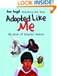 Adopted Like Me: My Book of Adopted H...