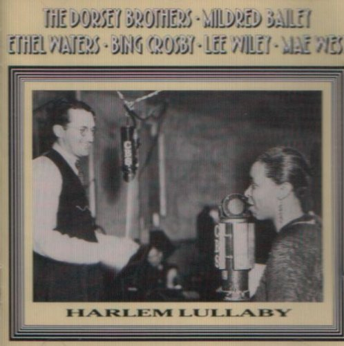 Harlem Lullaby by Ethel Waters, Mildrid Bailey, Bing Crosby, Mae West and Lee Wiley