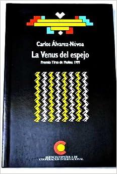 La venus del espejo teatro spanish edition carlos alvarez novoa 9788472328556 - La venus del espejo ...