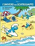 L'Univers des Schtroumpfs - tome 7 -...