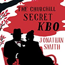 The Churchill Secret KBO (       UNABRIDGED) by Jonathan Smith Narrated by Sean Barrett