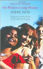 Hite Report on Women Loving Women (9781900850926): Shere Hite: Books