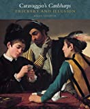 Caravaggio's Cardsharps: Trickery and Illusion (Kimbell Masterpiece Series) (0300185103) by Langdon, Helen