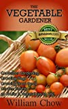 The Vegetable Gardener (Vegetable Gardening Basics Book 1)