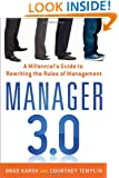 Manager 3.0: A Millennial's Guide to Rewriting the Rules of Management
