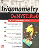 Trigonometry Demystified (TAB Demystified) (0071416315) by Stan Gibilisco
