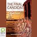 The Final Candidate (       UNABRIDGED) by Alan Gold Narrated by Stanley McGeagh