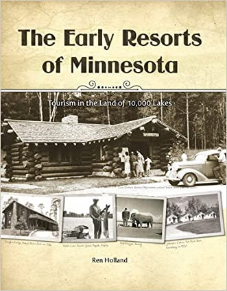 The Early Resorts of Minnesota - Tourism in the Land of 10,000 Lakes