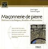 Maçonnerie de pierre : Matériaux et techniques, désordres et interventions
