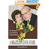 A Brazilian Love Story: The Adventures of an American Couple in Brazil (Volume 1)