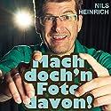 Mach doch 'n Foto davon Hörspiel von Nils Heinrich Gesprochen von: Nils Heinrich