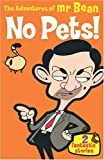 The Adventures of Mr. Bean: No Pets!: 2 Fantastic Stories