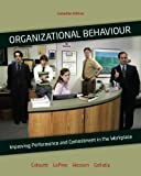 Organizational Behaviour, CDN Edition: Improving Performance and Commitment in the Workplace: Written by Jason Colquitt, 2009 Edition, (Canadian) Publisher: McGraw-Hill Ryerson Higher Educatio [Hardcover]