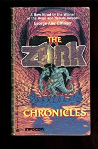 The Zork Chronicles (Infocom) by George Effinger