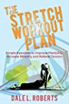 The Stretch Workout Plan: Simple Exer...
