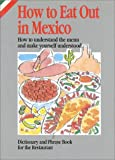How to Eat Out in Mexico: How to Understand the Menu and Make Yourself Understood