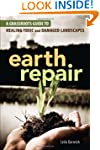 Earth Repair: A Grassroots Guide to H...