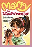 Marty the Mudwrestler (0874068487) by Dadey, Debbie
