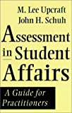 Assessment in student affairs : a guide for practitioners /