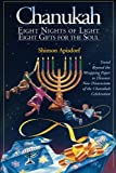 Chanukah: Eight Nights of Light, Eight Gifts for the Soul