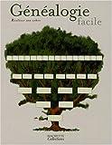 echange, troc Laurent Cassedane, Florence Fourré-Guibert, Philippe Lamarque, Collectif - Généalogie facile : Réaliser son arbre