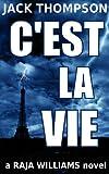 C'est la Vie (Raja Williams Mystery Series Book 2)