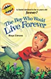 img - for The Boy Who Would Live Forever (Chomps) book / textbook / text book