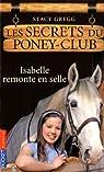 Les secrets du poney-club, tome 1 : Isabelle remonte en selle par Gregg