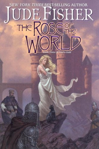 The Rose of the World (Fool's Gold, Book 3)