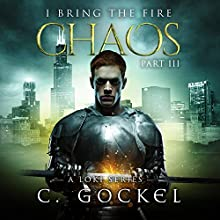 Chaos: I Bring the Fire, Book 3 Audiobook by C. Gockel Narrated by Barrie Kreinik
