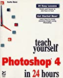 Teach Yourself Photoshop 4 in 24 Hours (Sams Teach Yourself...) (1568304250) by Rose, Carla