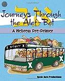 Journeys Through the Alef Bet: A Hebrew Pre-Primer