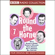 Round the Horne: Volume 7 Radio/TV Program Auteur(s) : Kenneth Horne,  more Narrateur(s) : Kenneth Horne, Kenneth Williams, Betty Marsden, Hugh Paddick