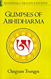 Glimpses of Abhidharma (Shambala Dragon Editions) (0877732825) by Trungpa, Chogyam