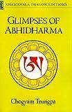 Glimpses of Abhidharma (Shambala Dragon Editions) (0877732825) by Trungpa, Chogyam